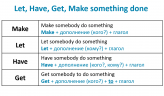 Let, Have, Get, Make something done