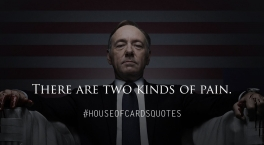 House of Cards. Pain